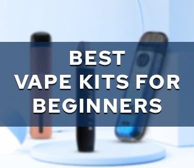 Banner for Best Vape Kits For Beginners in July 2021 theme