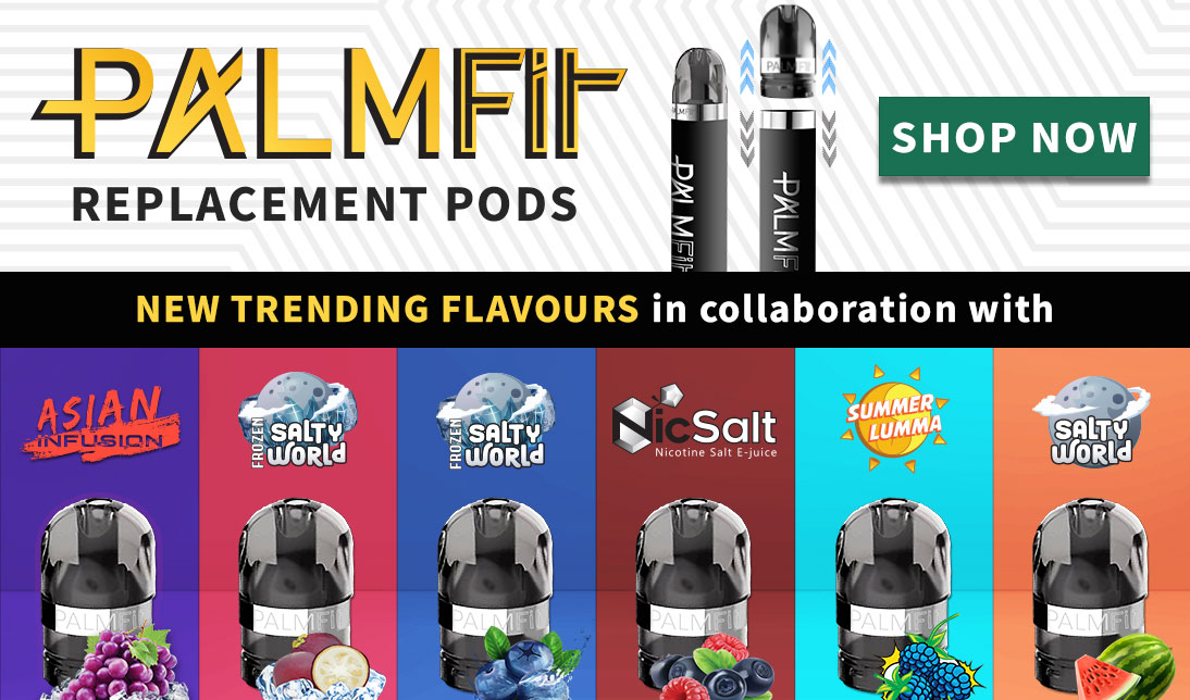 Palm Fit Pod Kit now has six brand new E-liquid flavours